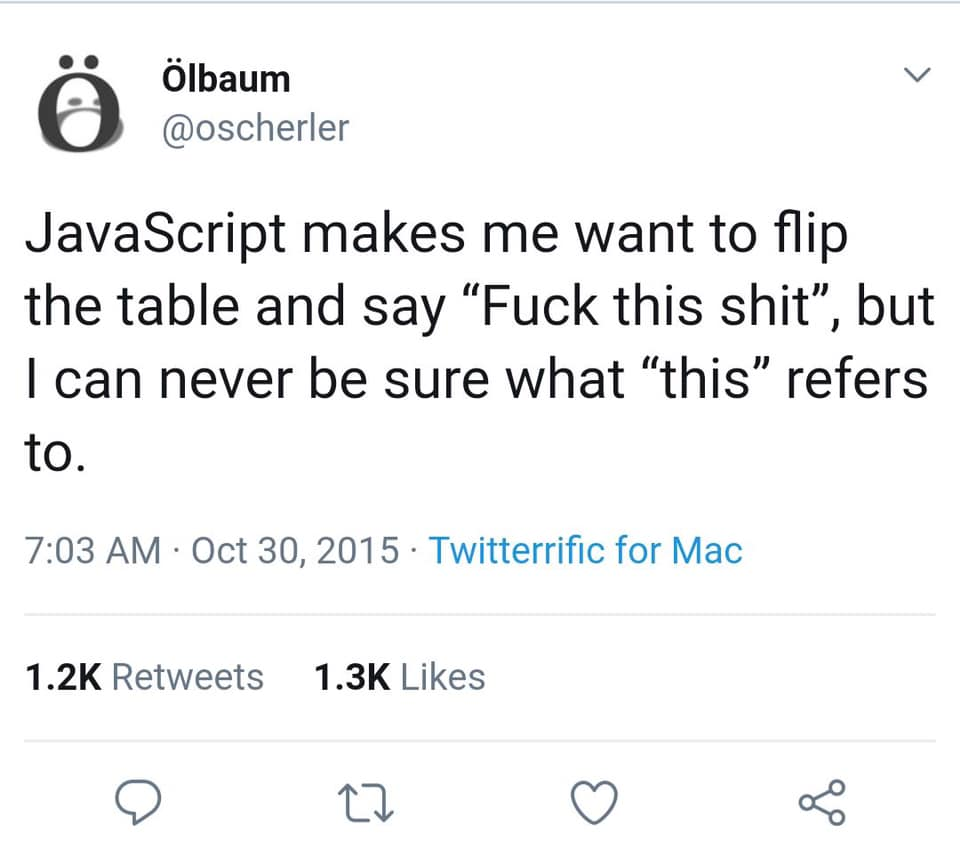 JavaScript makes me want to flip the table and say...