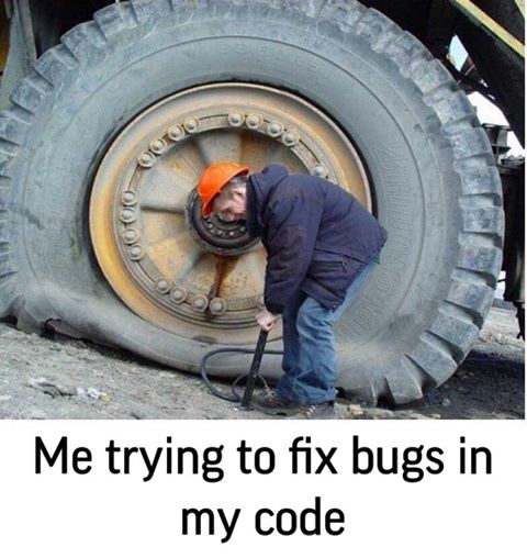 Me trying to fix bugs in my code