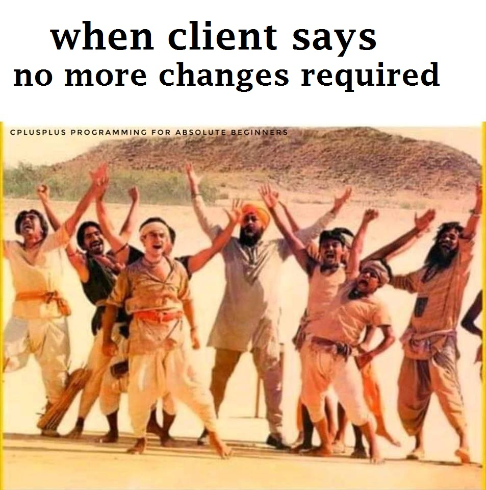 When client says no more changes required