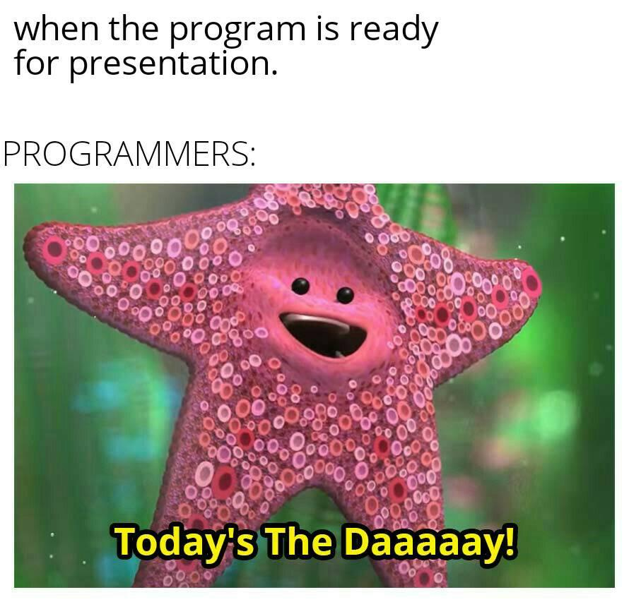 When the program is ready for presentation