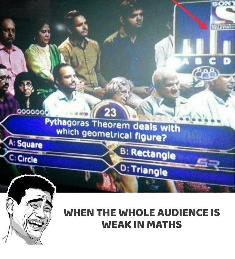 When the whole audience is weak in Maths!